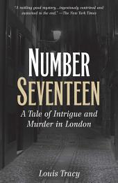 Number Seventeen: A Tale of Intrigue and Murder in London
