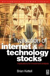 Valuation of Internet and Technology Stocks: Implications for Investment Analysis