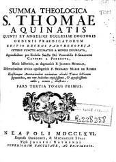 Summa Theologica S. Thomae Aquinatis quinti et angelici ecclesiae doctoris ... editio recens parthenopeia ceteris cunctis accuratius a mendis expurgata: Volume 10