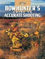Bowhunter s Guide to Accurate Shooting PDF