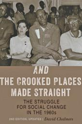 And the Crooked Places Made Straight: The Struggle for Social Change in the 1960s, Edition 2
