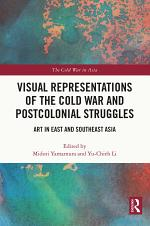 Visual Representations of the Cold War and Postcolonial Struggles