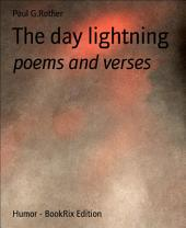 The day lightning: poems and verses