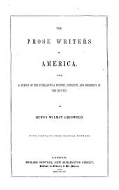 The prose writers of America with a survey of the intellectual history, condition, and prospects of the country: With portraits from original pictures