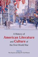 A History of American Literature and Culture of the First World War PDF