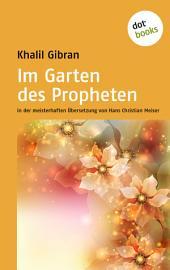 Im Garten des Propheten: in der meisterhaften Übersetzung von Hans Christian Meiser