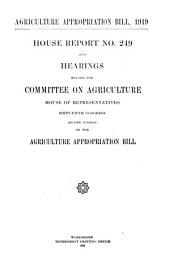 Agriculture Appropriation Bill, 1919: House Report No. 249 and Hearings ... Sixty-fifth Congress, Second Session