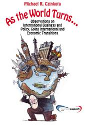 As the World Turns...: Observations on International Business and Policy, Going International and Transitions