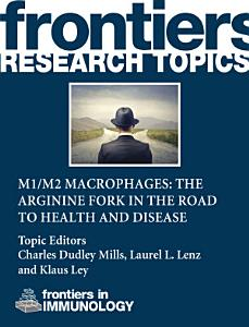 M1 M2 Macrophages  The Arginine Fork in the Road to Health and Disease