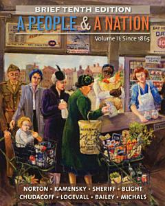 A People and a Nation, Volume II: Since 1865, Brief Edition Book