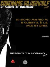CODENAME: SILVERWOLF E-Series 5in1 (free): Io sono Mario M e questa è la mia storia!