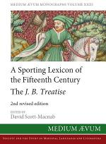 A Sporting Lexicon of the Fifteenth Century: The J.B. Treatise (2nd revised edition)