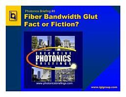 Fiber Bandwidth Glut Fact or Fiction  PDF