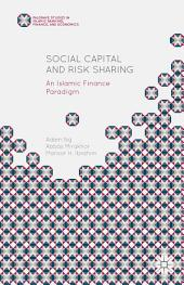 Social Capital and Risk Sharing: An Islamic Finance Paradigm