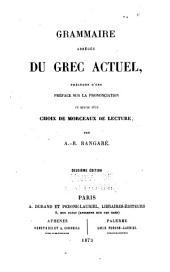 Grammaire abrégée du grec actuel: précédée d'une préface sur la prononciation et suivie d'un choix de morceaux de lecture