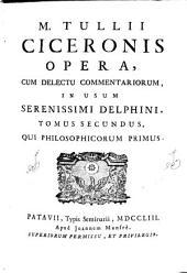 M. Tullii Ciceronis opera, 2: cum delectu commentariorum, in usum serenissimi delphini