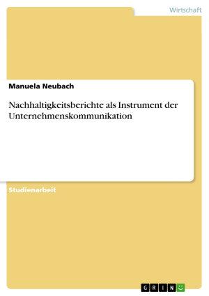 Nachhaltigkeitsberichte als Instrument der Unternehmenskommunikation PDF