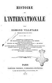 Histoire de l'Internationale fondation de l'Internationale, son organisation, ses chefs réels, ses théories ... par Edmond Villetard