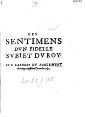 Les Sentimens d'un fidelle subiet du Roy Sur l'Arrest du Parlement du vingt-neufième Decembre 1651 (attr. à Martineau, év. de Bazas, Cohon, év. de Dol, Servien, Silhon)