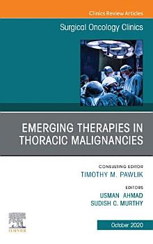 Therapies in Thoracic Malignancies  An Issue of Surgical Oncology Clinics of North America  E Book PDF