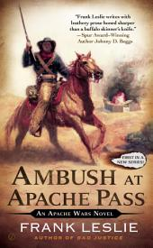 Ambush at Apache Pass: An Apache Wars Novel