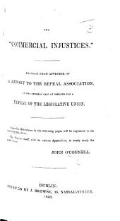 """The """"Commercial Injustices."""" Extract from Appendix of a Report to the Repeal Association on the General Case of Ireland for a Repeal of the Legislative Union"""