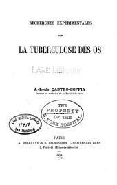 Recherches expérimentales sur la tuberculose des os