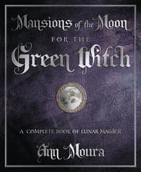 Mansions Of The Moon For The Green Witch Book PDF