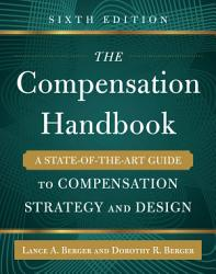 The Compensation Handbook Sixth Edition A State Of The Art Guide To Compensation Strategy And Design Book PDF