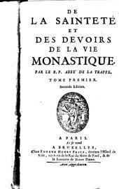 De La Sainteté Et Des Devoirs De La Vie Monastique: Volume1