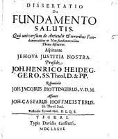 Diss. de fundamento salutis: Qua universum de articulis et erroribus fundamentalibus et non-fundmentalibus thema discutitur