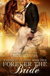 Forever the Bride: Time Travel Historical Highlander Contemporary Romance