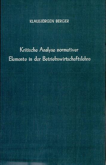 Kritische Analyse normativer Elemente in der Betriebswirtschaftslehre PDF