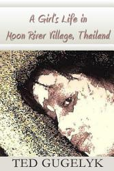 A Girl S Life In Moon River Village Thailand Book PDF