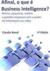 Afinal, O Que é Business Intelligence?