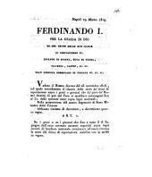 Napoli 29 Marzo 1819. Ferdinando 1. Per la grazia di Dio re del regno delle due Sicilie ... Veduto il nostro decreto del 23. novembre 1818., col quale accordammo il rilascio della metà de' diritti di esportazione sopra i grani ..