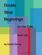 Double Stop Beginnings for the Cello, Book One