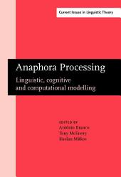 Anaphora Processing: Linguistic, cognitive and computational modelling