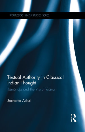 Textual Authority in Classical Indian Thought