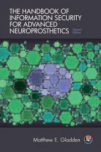 The Handbook of Information Security for Advanced Neuroprosthetics PDF