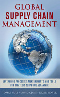 Global Supply Chain Management  Leveraging Processes  Measurements  and Tools for Strategic Corporate Advantage PDF