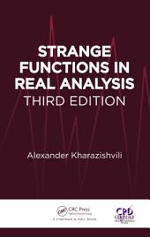 Strange Functions in Real Analysis, Third Edition: Edition 3