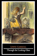 Through the Looking Glass by Lewis Carroll Annotated PDF
