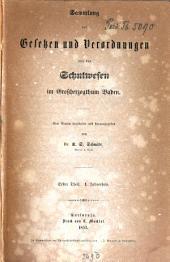 Sammlung von Gesetzen u. Verordnungen über das Schulwesen im Grossherzogthum Baden: 1. Jahresheft, Band 1