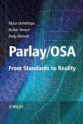 Parlay / OSA: From Standards to Reality