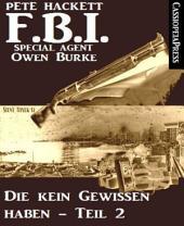 Die kein Gewissen haben, Teil 2 (FBI Special Agent): Ein Fall für Agent Burke