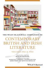 The Wiley Blackwell Companion to Contemporary British and Irish Literature