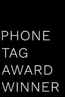 Phone Tag Award Winner  110 Page Blank Lined Journal Funny Office Award Great for Coworker  Boss  Manager  Employee Gag Gift Idea