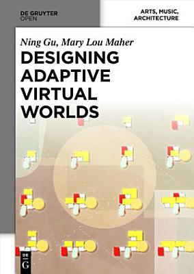 Designing Adaptive Virtual Worlds PDF