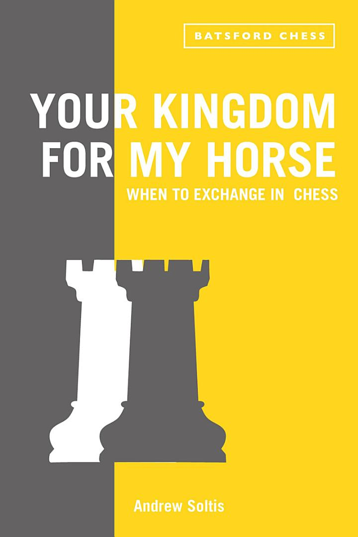 Your Kingdom for My Horse: When to Exchange in Chess